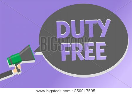 Text Sign Showing Duty Free. Conceptual Photo Store Or Establisbhement That Sells Imported Products