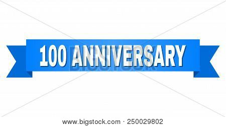 100 Anniversary Text On A Ribbon. Designed With White Title And Blue Stripe. Vector Banner With 100