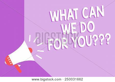 Word Writing Text What Can We Do For You Question Question Question. Business Concept For How May I