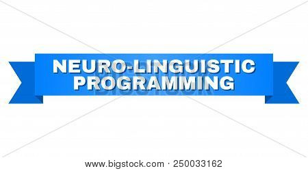 Neuro-linguistic Programming Text On A Ribbon. Designed With White Title And Blue Tape. Vector Banne