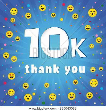 Thank You 10000k Followers. Congratulating Online Thanks, Image For Net Friends, Customers 10 000 Li