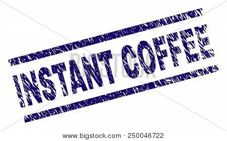 Instant Coffee Stamp Seal Watermark With Scratced Style. Blue Vector Rubber Print Of Instant Coffee