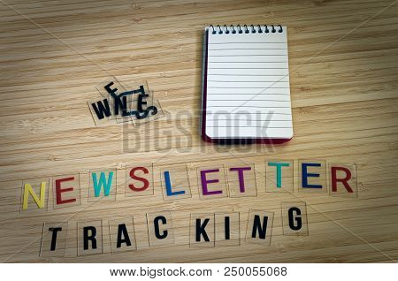 Letters With The Words Newsletter Tracking To Clarify Tracking Technologies With Newsletters