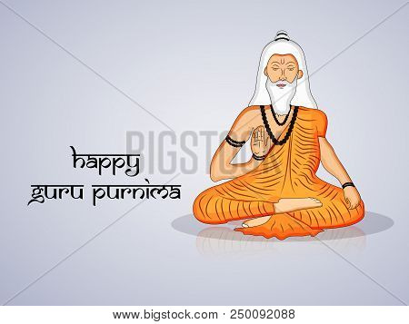 Illustration Of Hindu Saint With Happy Guru Purnima Text On The Occasion Of Hindu Festival Guru Purn