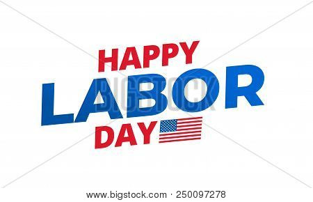 Labor Day. Typography Label For Usa Labor Day Celebration. Happy Labor Day.