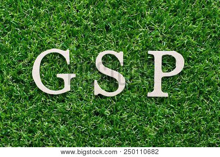 Wood Alphabet In Word Gsp (abbreviation Of Good Storage Practice Or Generalized System Of Preference
