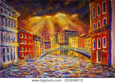 Painting Venice, Bright Light From Behind Clouds Shines On Colorful Houses. Venetian Bridge, Boats.