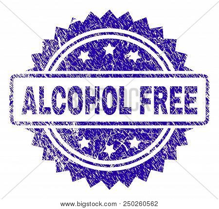 Alcohol Free Stamp Imprint With Corroded Style. Blue Vector Rubber Seal Print Of Alcohol Free Title