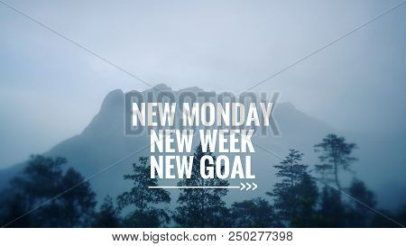Motivational And Inspirational Quote - New Monday, New Week, New Goal. With Blurred Vintage Styled B