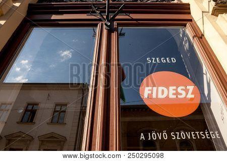 Szeged, Hungary - July 3, 2018: Local Hq Of Fidesz Political Party. Fidesz Is The Political Party Of