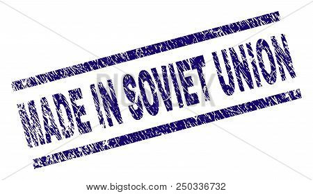 Made In Soviet Union Stamp Seal Watermark With Grunge Style. Blue Vector Rubber Print Of Made In Sov