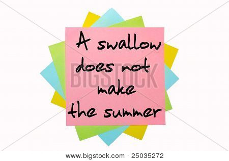 "Proverb ""a Swallow Does Not Make The Summer"" Written On Bunch Of Sticky Notes"
