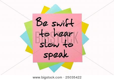 """Proverb """"be Swift To Hear, Slow To Speak"""" Written On Bunch Of Sticky Notes"""
