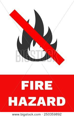 Fire Hazard Sign. Vector. Red And White Banner.