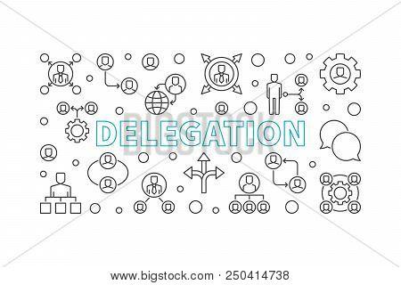 Delegation Horizontal Illustration. Vector Banner Made With Delegating Outline Icons