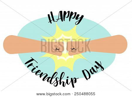 """Fist bump, Happy Friendship Day concept with masculine fraternal greeting. vector illustration, fist bump and inscription """" Happy friendship day """" Flat style poster"""