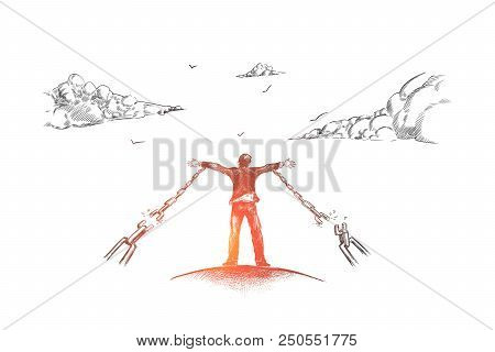 Freedom, Business, Freelance, Chains, Lifestyle Concept. Hand Drawn Man Tore The Shackles Concept Sk