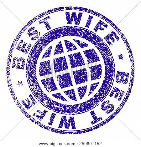 Best Wife Stamp Imprint With Distress Texture. Blue Vector Rubber Seal Imprint Of Best Wife Text Wit