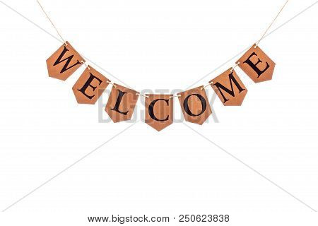 Welcome Word. Letters Spelling Welcome. Bunting Banner Isolated Against White Background. Home Page