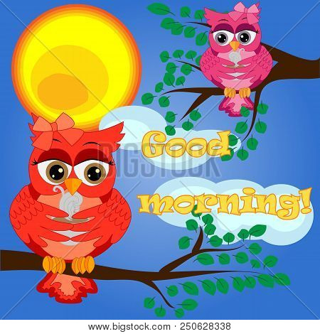 An Sleepy Owl On A Tree Branch In The Morning, The Sun Shines And Smiles. Inscription Good Morning.
