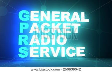 Acronym Gprs - General Packet Radio Service. Technology Conceptual Image. 3d Rendering. Neon Bulb Il