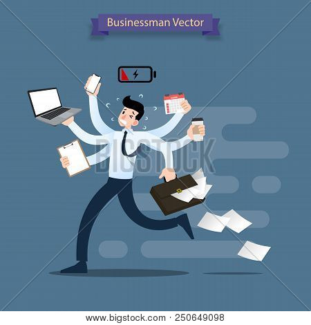 Businessman Run With Many Hands Holding Smartphone, Laptop, Briefcase, Stack Of Paper, Calendar, Cli