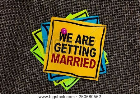 Text Sign Showing We Are Getting Married. Conceptual Photo Engagement Wedding Preparation Loving Cou