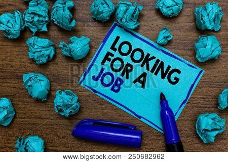 Conceptual Hand Writing Showing Looking For A Job. Business Photo Showcasing Unemployed Seeking Work