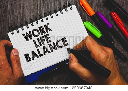 Word Writing Text Work Life Balance. Business Concept For Division Of Time Between Working Or Family