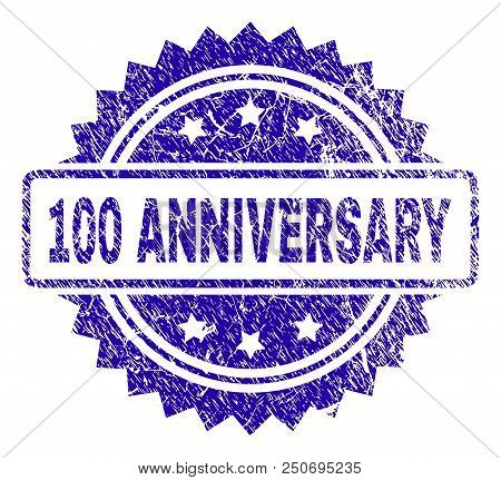100 Anniversary Stamp Watermark With Corroded Style. Blue Vector Rubber Seal Print Of 100 Anniversar