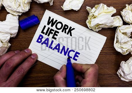 Writing Note Showing Work Life Balance. Business Photo Showcasing Division Of Time Between Working O