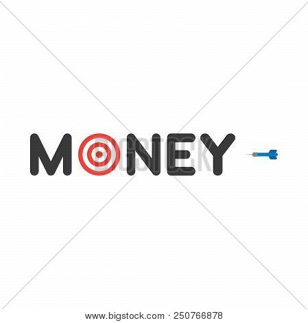 Vector Illustration Concept With Money Text. Red And White Bulls Eye Instead Of O Letter With Blue D