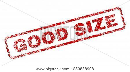 Good Size Stamp Seal Print With Scratced Style. Red Vector Rubber Print Of Good Size Label With Scra