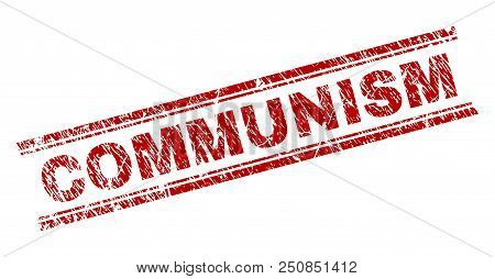 Communism Seal Print With Corroded Texture. Red Vector Rubber Print Of Communism Caption With Retro