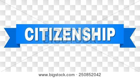 Citizenship Text On A Ribbon. Designed With White Title And Blue Stripe. Vector Banner With Citizens