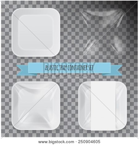 Set Of White Square Styrofoam Plastic Food Tray Container. Vector Mock Up Template For Your Design