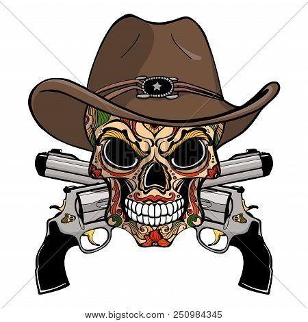 Cowboy Skull In A Western Hat And A Pair Of Crossed Gun Revolver Handgun  Six Shooter 598940e59989