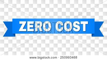 Zero Cost Text On A Ribbon. Designed With White Caption And Blue Stripe. Vector Banner With Zero Cos