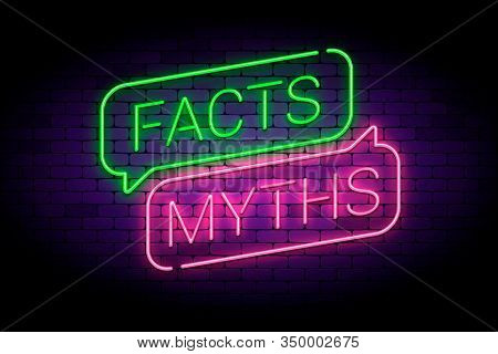 Facts And Myths Sign In Glowing Neon Style. True Or False Facts, Neon Speech Bubbles. Vector Illustr