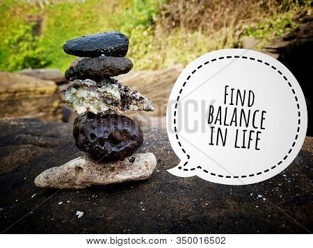 Life Balance Quote. Inspirational Motivational Quotes- Find Balance In Life. With Sea Stones Balance