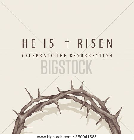 Vector Religious Banner Or Greeting Card On The Easter Theme With Words He Is Risen, Celebrate The R