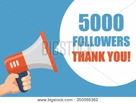 5000 Followers Thank You - Male Hand Holding Megaphone. Flat Design. Can Be Used Business Company Fo