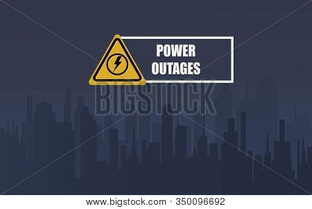 Power Outage, Triangle Logo On The Background Of A City Without Electricity. Poster, Logo, Concept.
