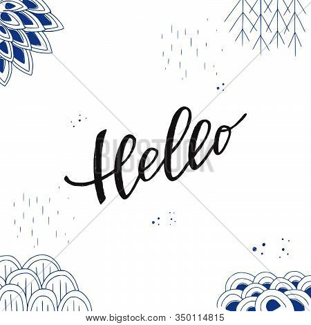 Handwritten Text Hello Framed With Hand Drawn Abstract Elements. Lettering Greeting Expression Decor