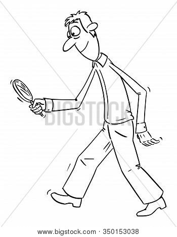 Vector Funny Comic Cartoon Drawing Of Upset Man Or Detective Walking With Magnifier Or Magnifying Gl