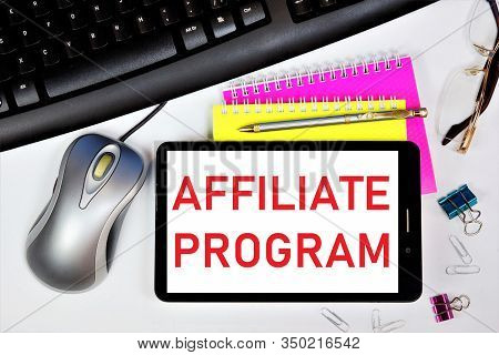 Affiliate Program Is A Method Of Business Promotion. An Effective Scheme For Stimulating Sales And S