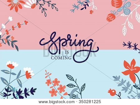 Floral Hand Drawn Poster Template With Text Space And Lettering. Spring Is Coming Holidays Flat Gree