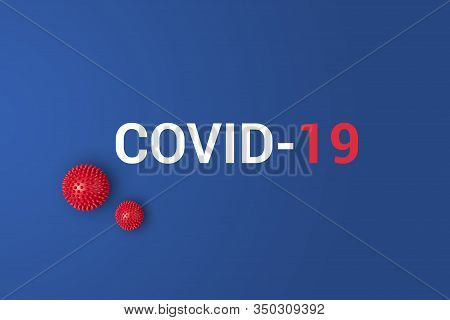 New Official Coronavirus Name Adopted By World Health Organisation Is Covid-19. Inscription Covid-19
