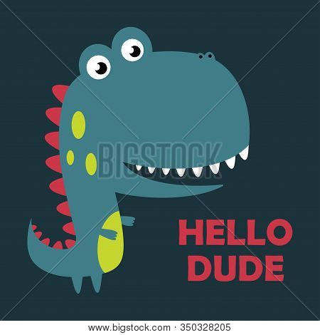 Funny Cartoon Cute Kids Monster Dinosaur With Lettering Hello Dude Isolated On Blue Background, Vect