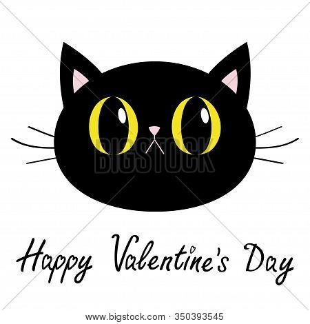Happy Valentines Day. Black Cat Round Head Face Icon. Big Yellow Eyes. Pink Nose, Ears. Cute Funny C